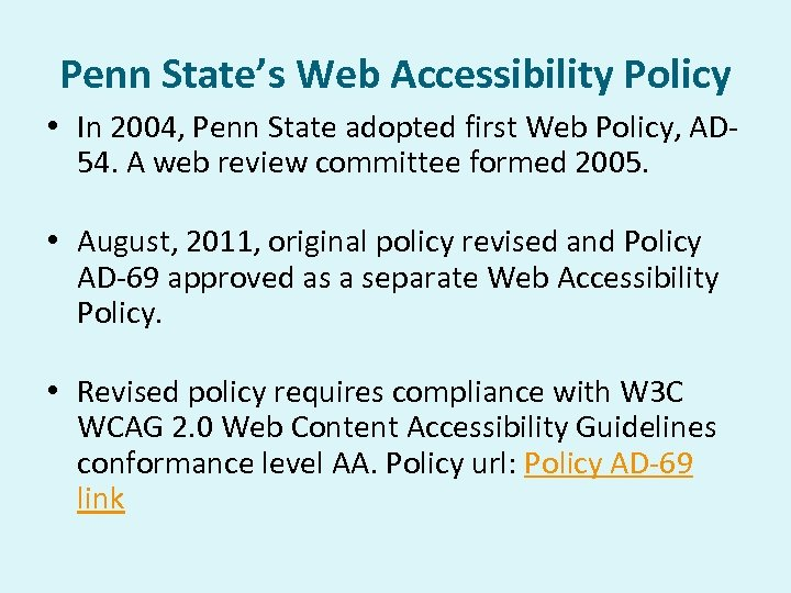 Penn State's Web Accessibility Policy • In 2004, Penn State adopted first Web Policy,