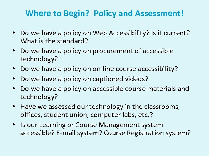 Where to Begin? Policy and Assessment! • Do we have a policy on Web