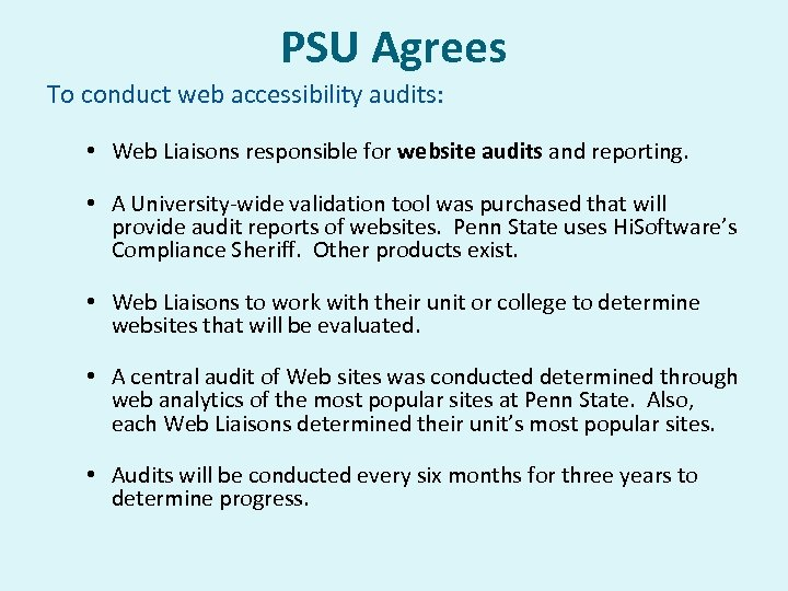 PSU Agrees To conduct web accessibility audits: • Web Liaisons responsible for website audits