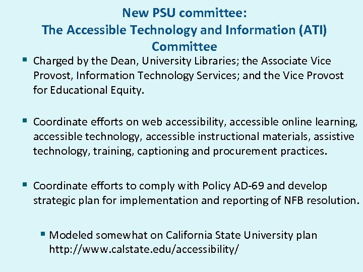 New PSU committee: The Accessible Technology and Information (ATI) Committee § Charged by the
