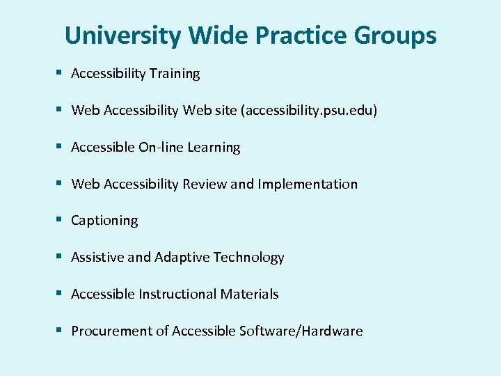 University Wide Practice Groups § Accessibility Training § Web Accessibility Web site (accessibility. psu.