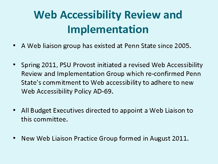 Web Accessibility Review and Implementation • A Web liaison group has existed at Penn