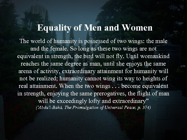 Equality of Men and Women The world of humanity is possessed of two wings: