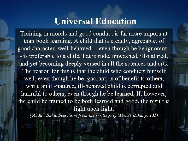 Universal Education Training in morals and good conduct is far more important than book