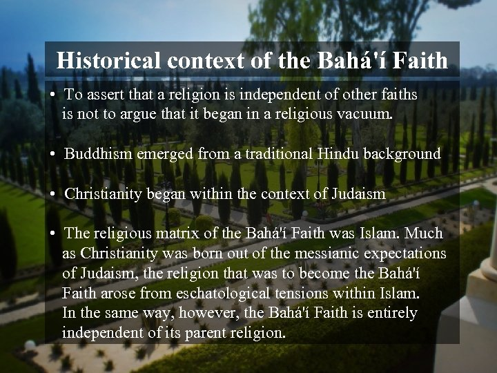 Historical context of the Bahá'í Faith • To assert that a religion is independent