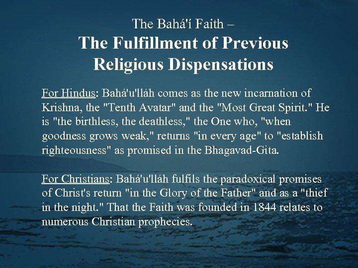The Bahá'í Faith – The Fulfillment of Previous Religious Dispensations For Hindus: Bahá'u'lláh comes