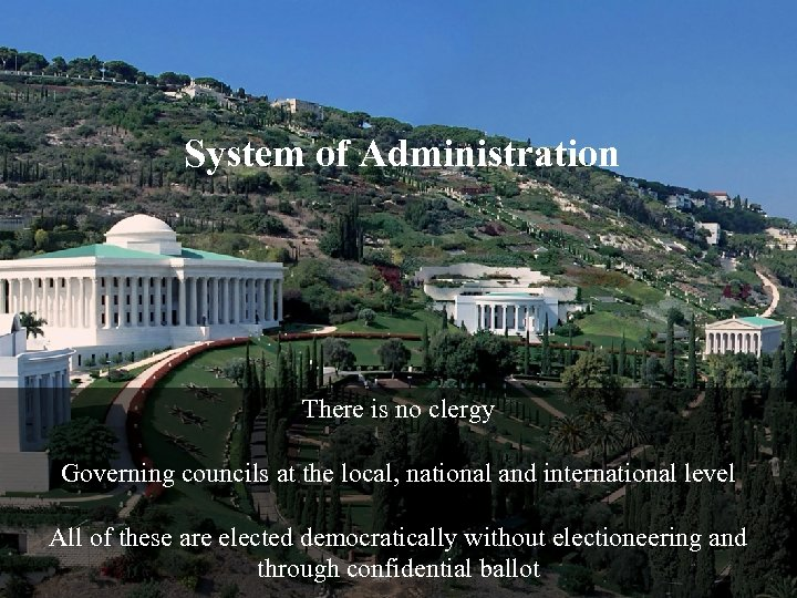 System of Administration There is no clergy Governing councils at the local, national and