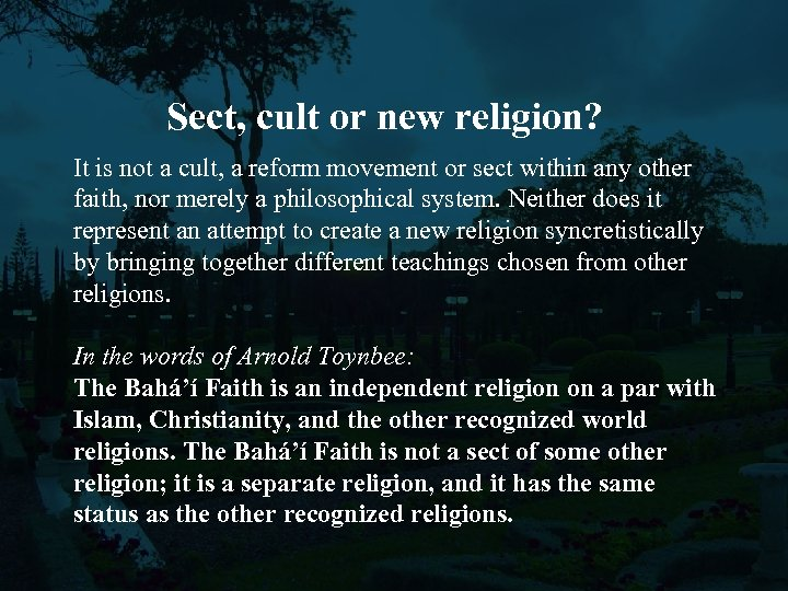 Sect, cult or new religion? It is not a cult, a reform movement or