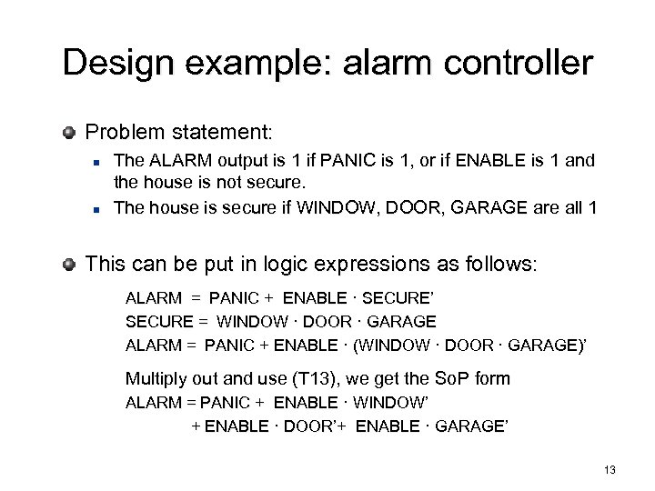 Design example: alarm controller Problem statement: n n The ALARM output is 1 if