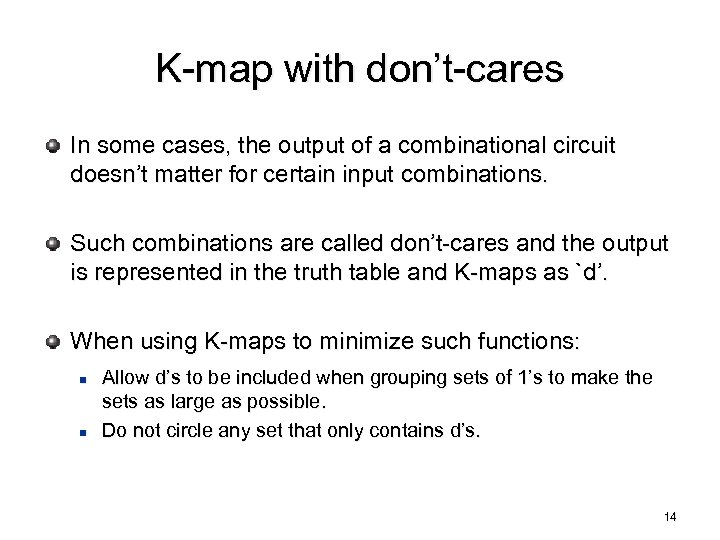 K-map with don't-cares In some cases, the output of a combinational circuit doesn't matter