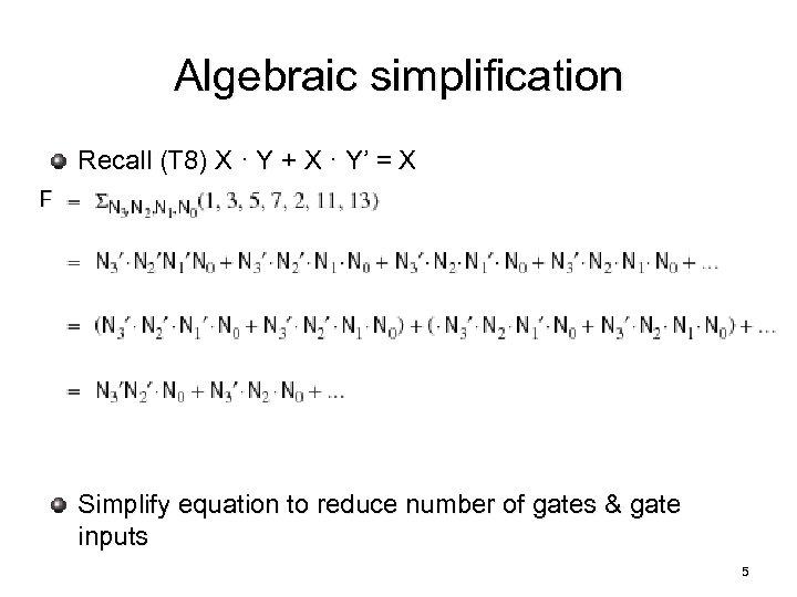 Algebraic simplification Recall (T 8) X · Y + X · Y' = X