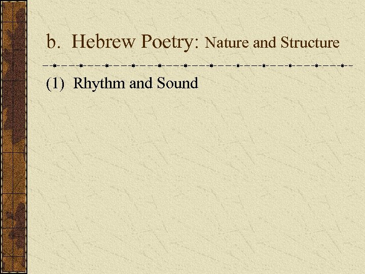 b. Hebrew Poetry: Nature and Structure (1) Rhythm and Sound