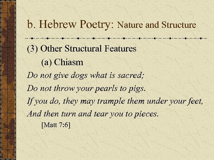b. Hebrew Poetry: Nature and Structure (3) Other Structural Features (a) Chiasm Do not