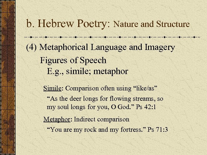b. Hebrew Poetry: Nature and Structure (4) Metaphorical Language and Imagery Figures of Speech
