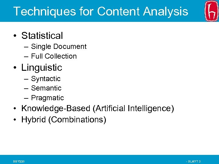 Techniques for Content Analysis • Statistical – Single Document – Full Collection • Linguistic