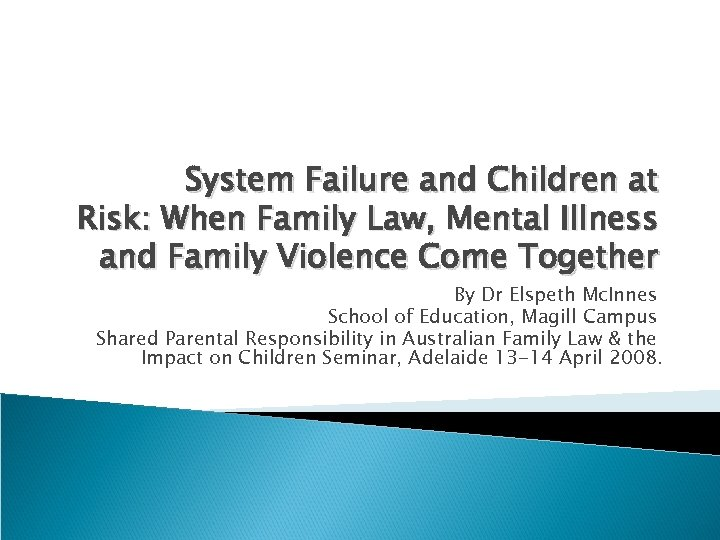 System Failure and Children at Risk: When Family Law, Mental Illness and Family Violence