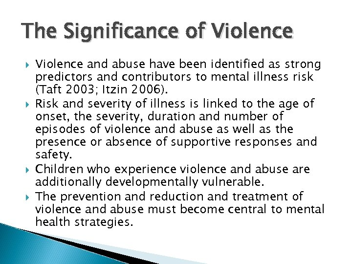 The Significance of Violence and abuse have been identified as strong predictors and contributors