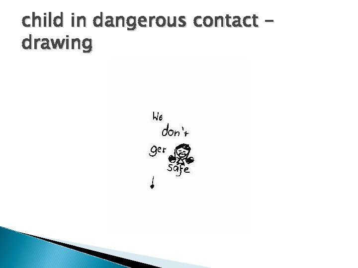 child in dangerous contact drawing