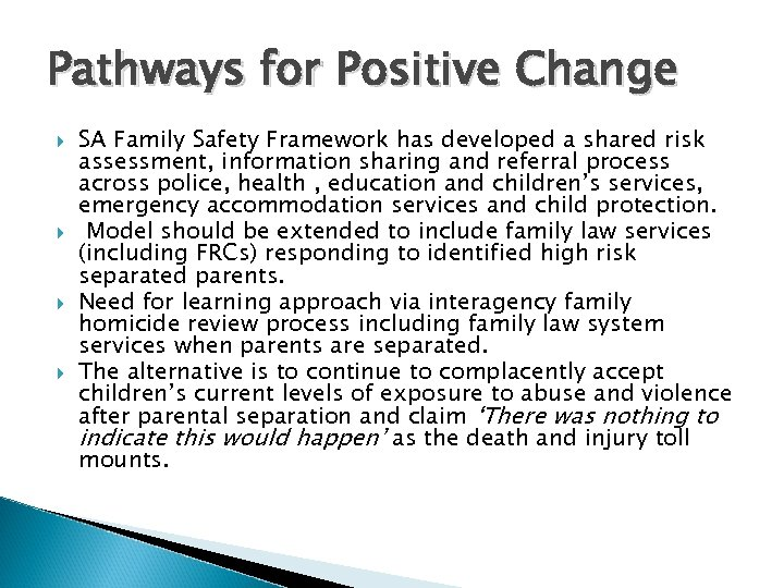 Pathways for Positive Change SA Family Safety Framework has developed a shared risk assessment,