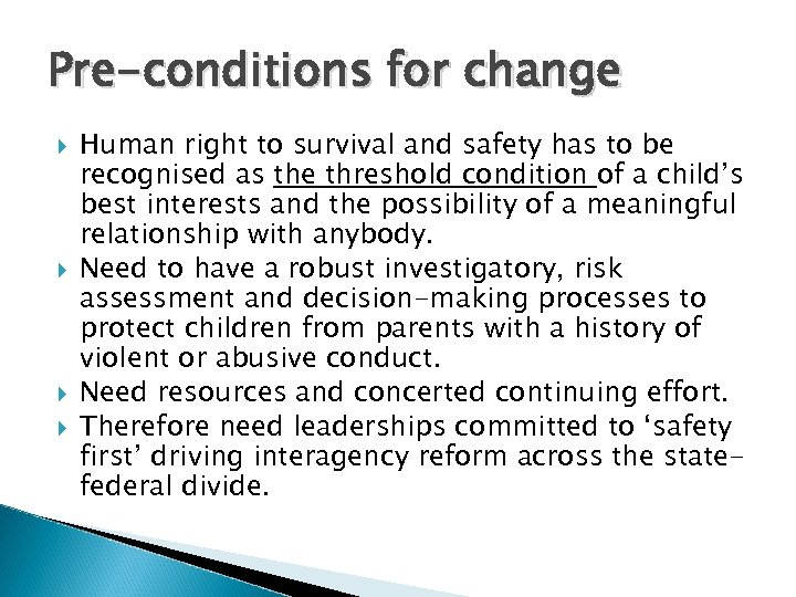 Pre-conditions for change Human right to survival and safety has to be recognised as