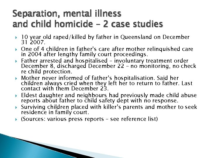 Separation, mental illness and child homicide – 2 case studies 10 year old raped/killed