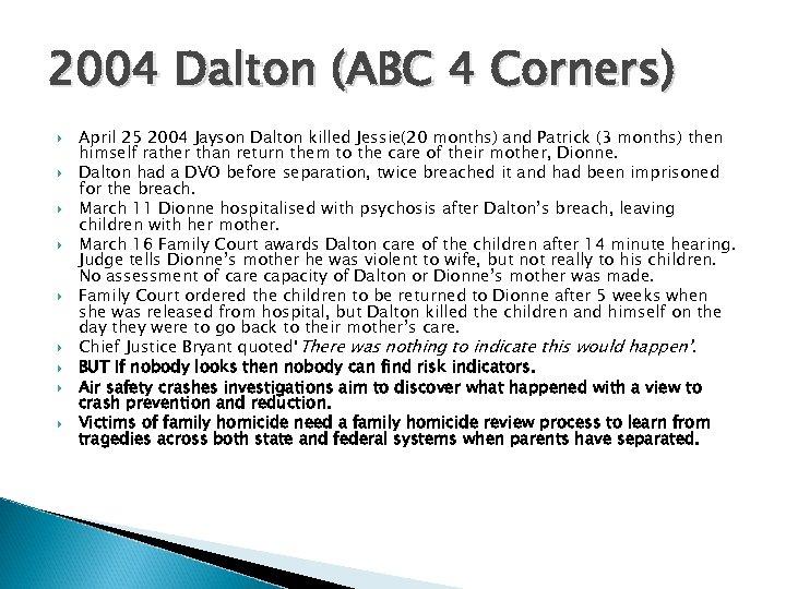 2004 Dalton (ABC 4 Corners) April 25 2004 Jayson Dalton killed Jessie(20 months) and