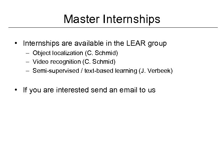 Master Internships • Internships are available in the LEAR group – Object localization (C.