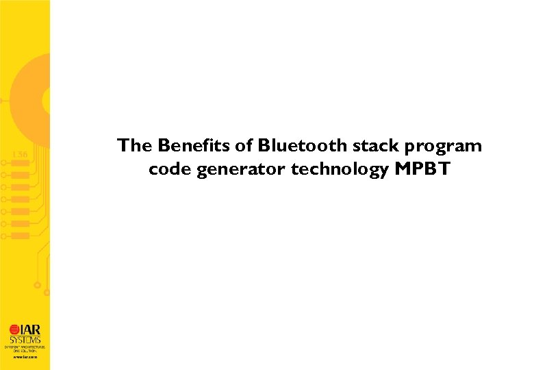 The Benefits of Bluetooth stack program code generator technology MPBT
