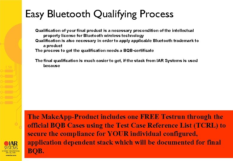 Easy Bluetooth Qualifying Process Qualification of your final product is a necessary precondition of