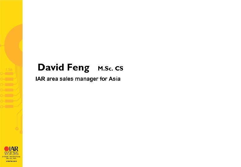 David Feng M. Sc. CS IAR area sales manager for Asia
