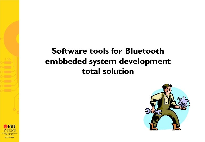 Software tools for Bluetooth embbeded system development total solution
