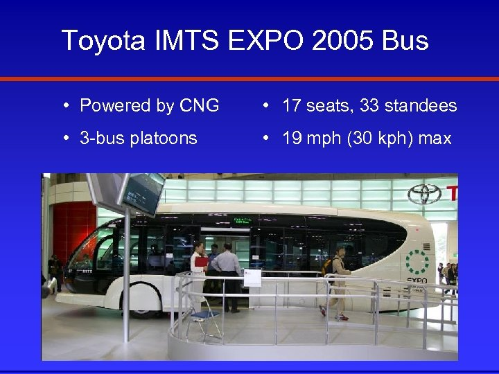 Toyota IMTS EXPO 2005 Bus • Powered by CNG • 17 seats, 33 standees