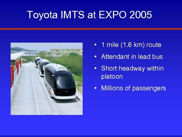 Toyota IMTS at EXPO 2005 • 1 mile (1. 6 km) route • Attendant