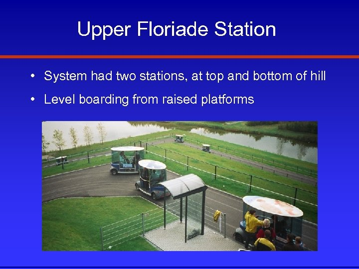 Upper Floriade Station • System had two stations, at top and bottom of hill