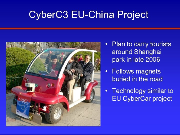 Cyber. C 3 EU-China Project • Plan to carry tourists around Shanghai park in