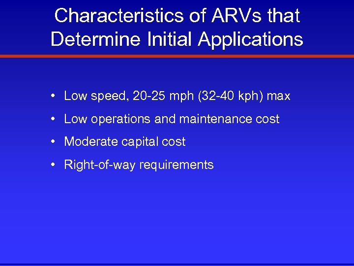 Characteristics of ARVs that Determine Initial Applications • Low speed, 20 -25 mph (32