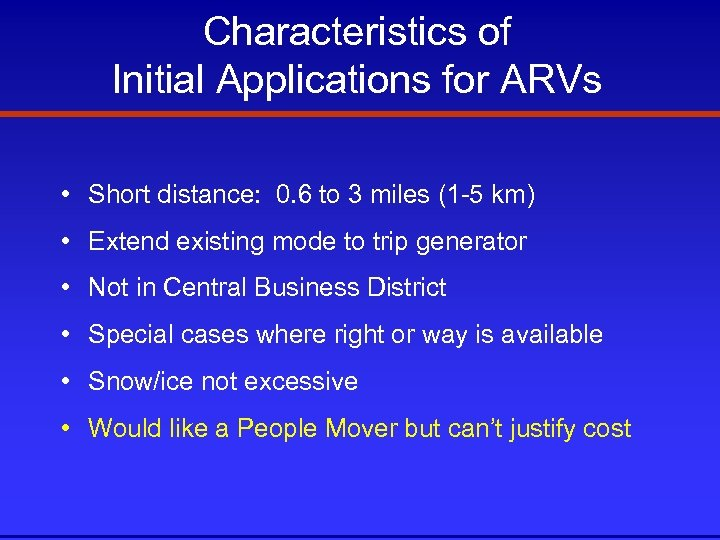 Characteristics of Initial Applications for ARVs • Short distance: 0. 6 to 3 miles