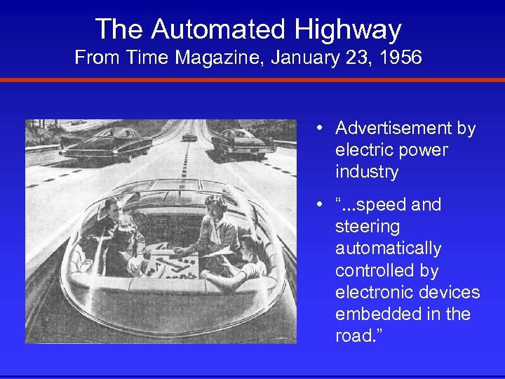 The Automated Highway From Time Magazine, January 23, 1956 • Advertisement by electric power