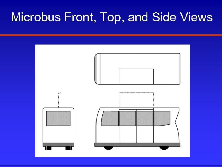 Microbus Front, Top, and Side Views
