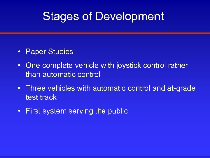 Stages of Development • Paper Studies • One complete vehicle with joystick control rather