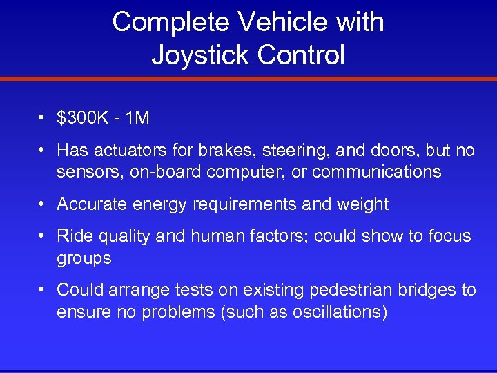 Complete Vehicle with Joystick Control • $300 K - 1 M • Has actuators