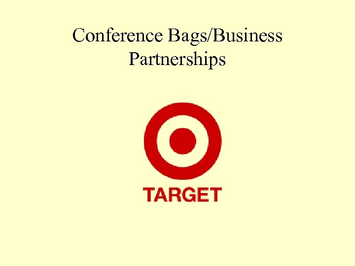 Conference Bags/Business Partnerships