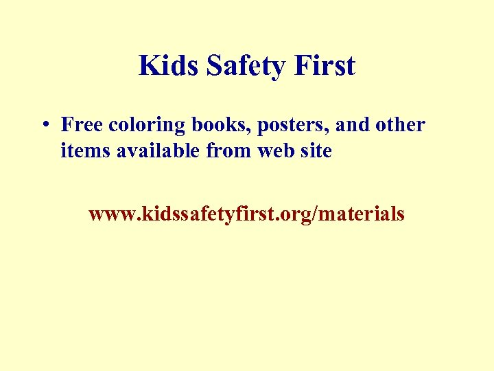 Kids Safety First • Free coloring books, posters, and other items available from web