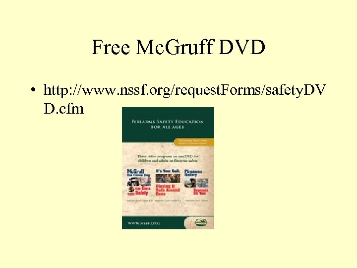 Free Mc. Gruff DVD • http: //www. nssf. org/request. Forms/safety. DV D. cfm