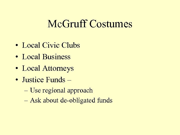 Mc. Gruff Costumes • • Local Civic Clubs Local Business Local Attorneys Justice Funds