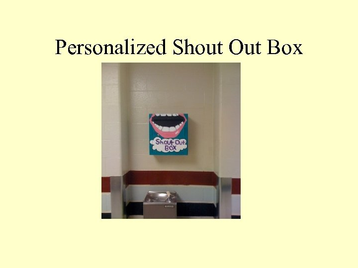 Personalized Shout Out Box