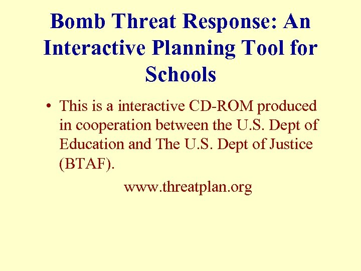 Bomb Threat Response: An Interactive Planning Tool for Schools • This is a interactive