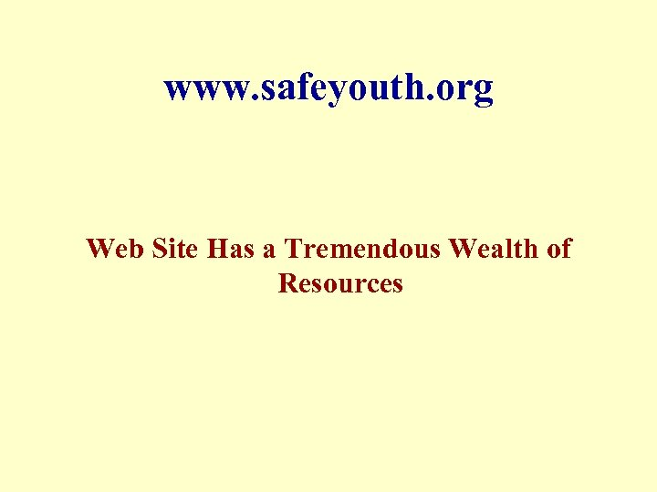www. safeyouth. org Web Site Has a Tremendous Wealth of Resources