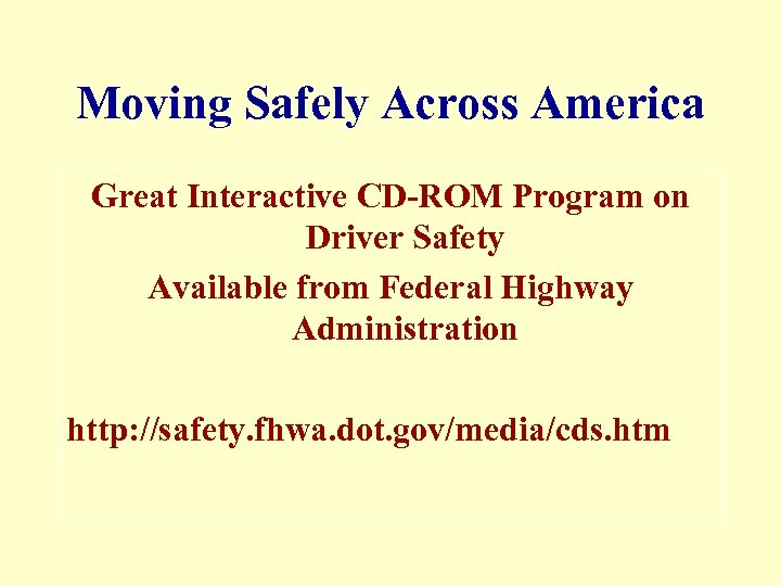 Moving Safely Across America Great Interactive CD-ROM Program on Driver Safety Available from Federal