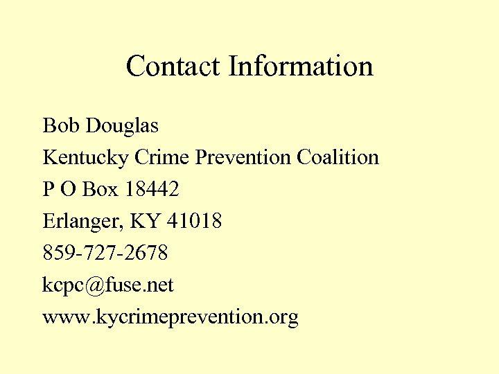 Contact Information Bob Douglas Kentucky Crime Prevention Coalition P O Box 18442 Erlanger, KY